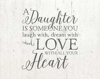 A Daughter Is Someone Daughter Quotes