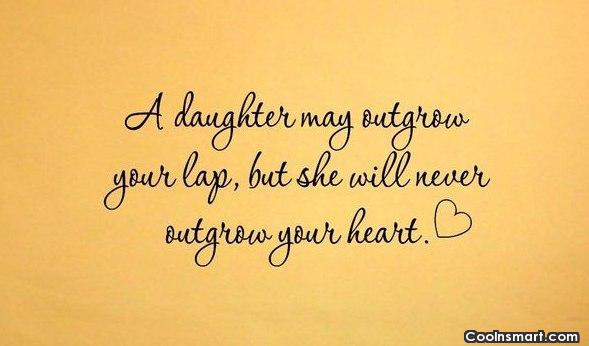 A Daughter May Outgrow Daughter Quotes