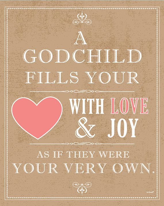 A Godchild fills your with love & joy wish
