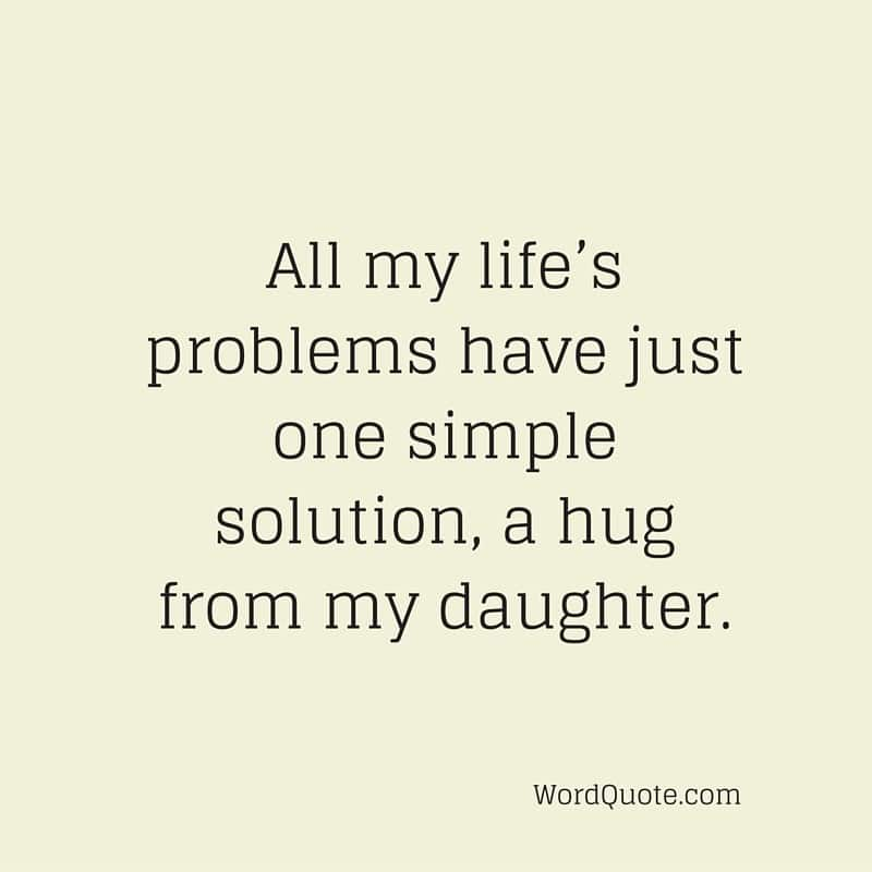 All My Life's Problems Daughter Quotes