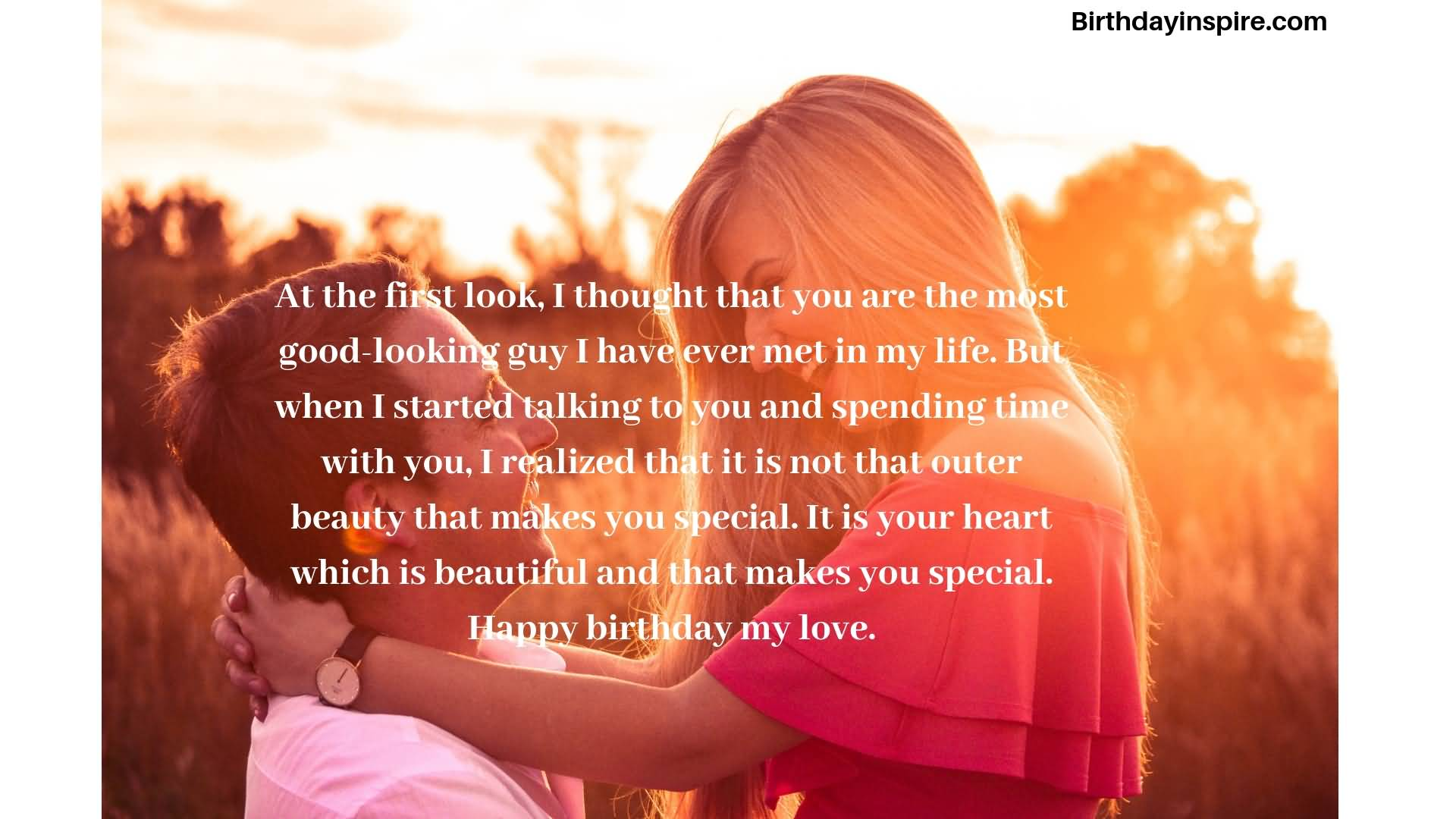 At the first look, I thought that you are the most for dear Boyfriend birthday messages wish from girlfriend
