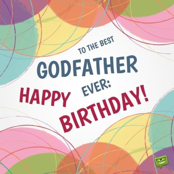 Birthday card message ever for you Godfather