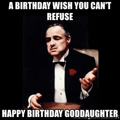 Birthday wish you can't refuse Happy Birthday Goddaughter