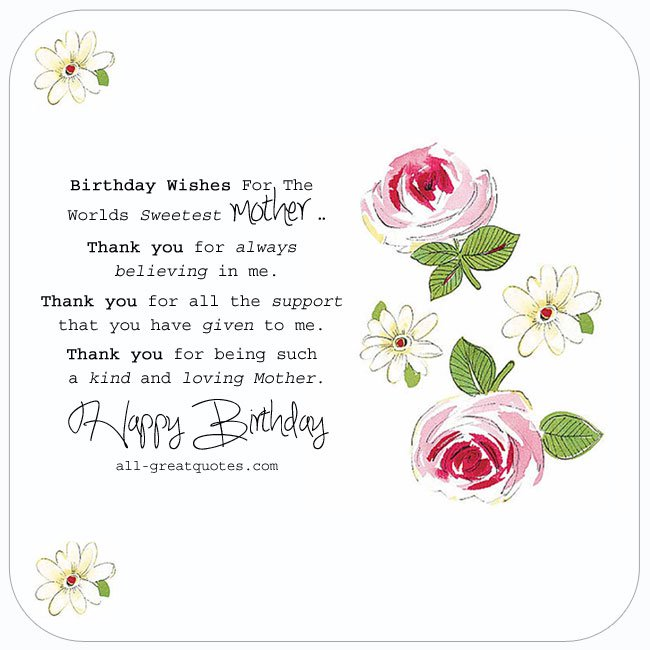 Birthday wishes for the worlds sweetest Mother from daughter
