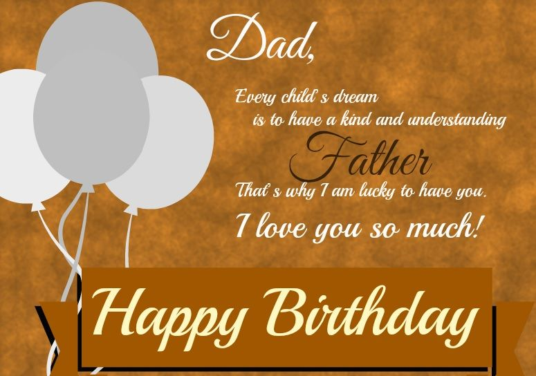Dad every child's dream Father happy birthday wishes from son