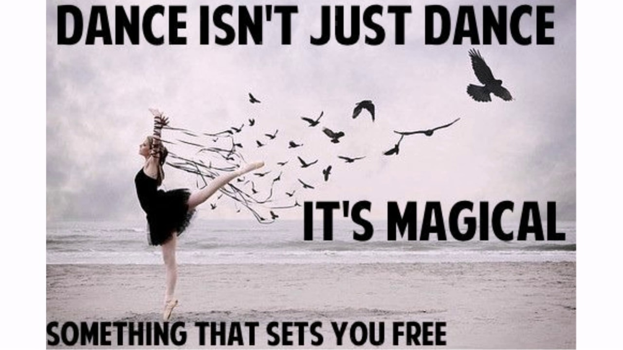Dance Isn't Just Dance Dance Quotes