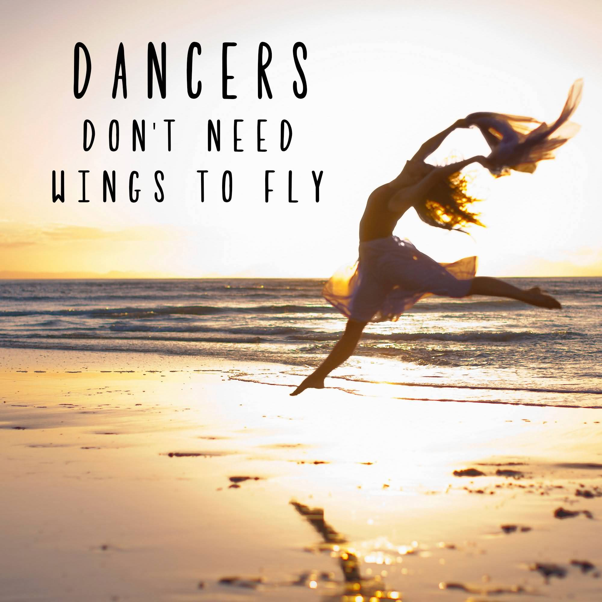 Dancers Don't Need Wings Dance Quotes