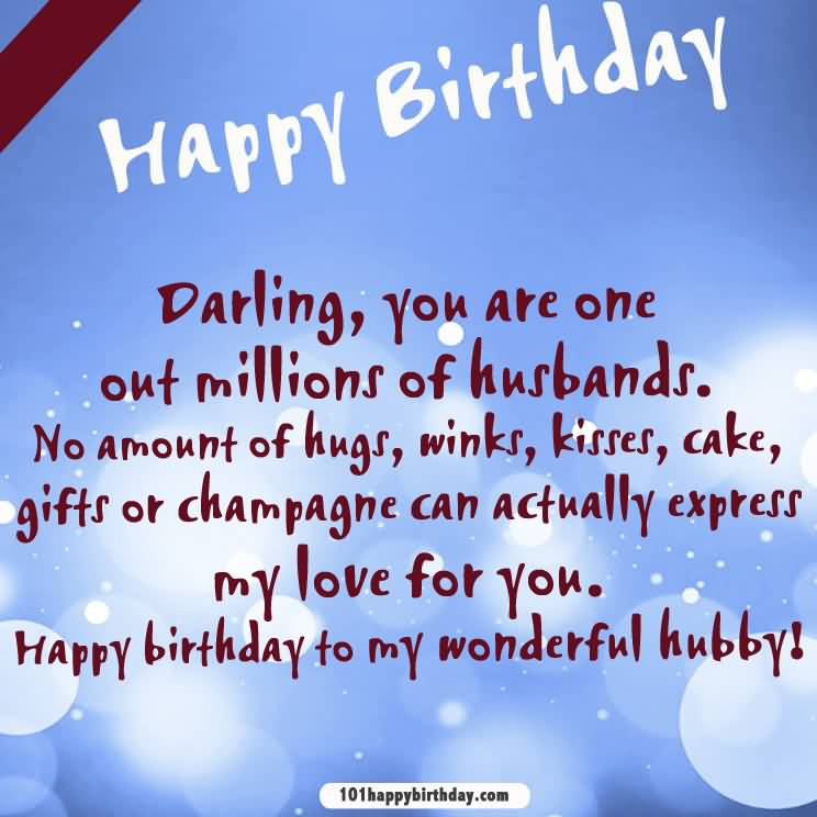 Darling You Are One Out Millions Of Husbands Birthday Wishes For Wonderful Hubby