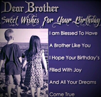 Dear Brother sweet wishes for your birthday from sister