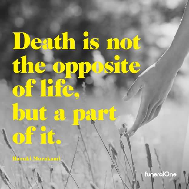 Death Is Not The Opposite Death Quotes