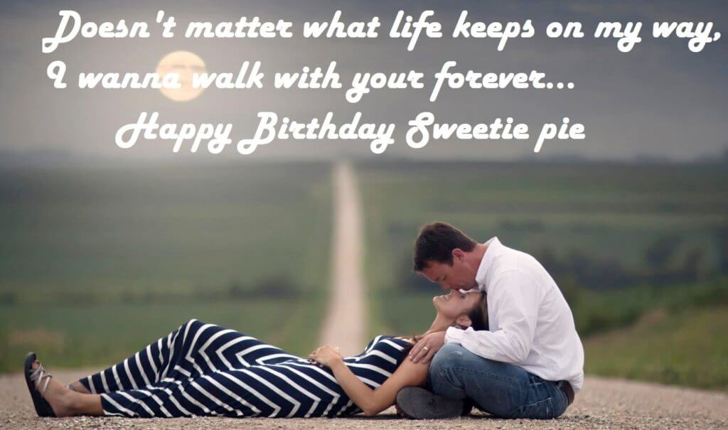 Don't matter what life keeps on my way, for sweet Wife birthday wishes from hubby