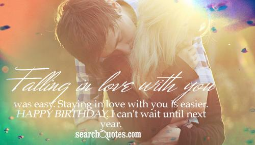 Falling in love with you dear Boyfriend happy birthday wishes quote for you from your girl