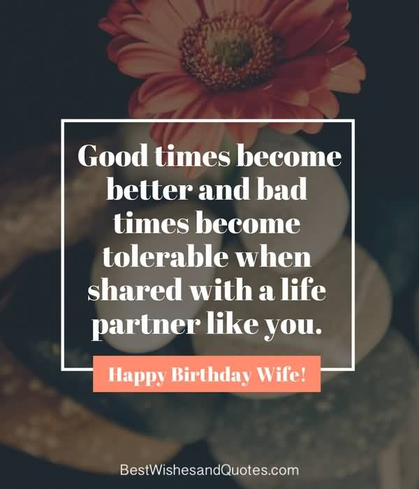 Good times become better and bad times for dearest Wife birthday wishes quote