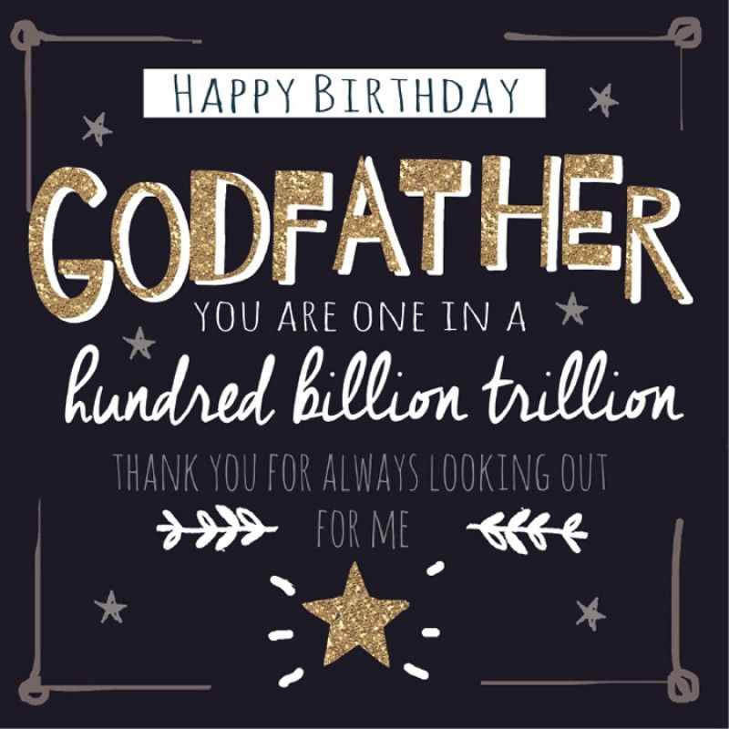 Happy birthday Godfather you are one always looking out me from your son