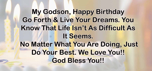 Happy birthday Godson on your bithday my best wishes with you and always god bless you