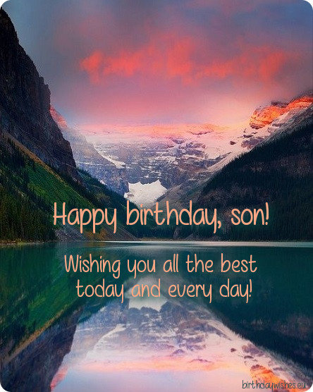 Happy birthday Son wishing you all the best today wishes
