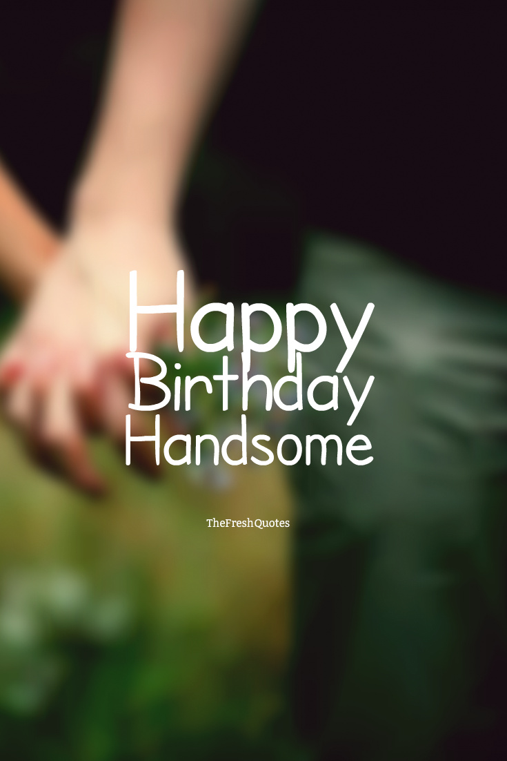 Happy birthday handsome Boyfriend wishes with wonderful wallpaper