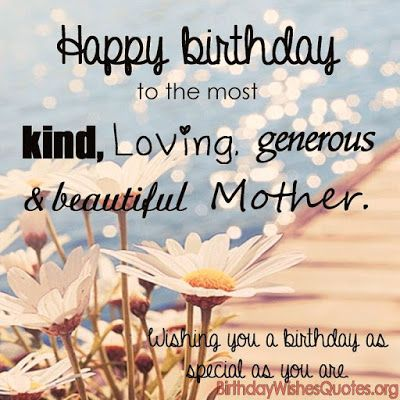 Happy Birthday To Most Kind Mother Greeting Message