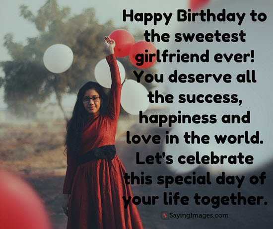 Happy birthday to the sweetest Girlfriend birthday wishes sayings for her