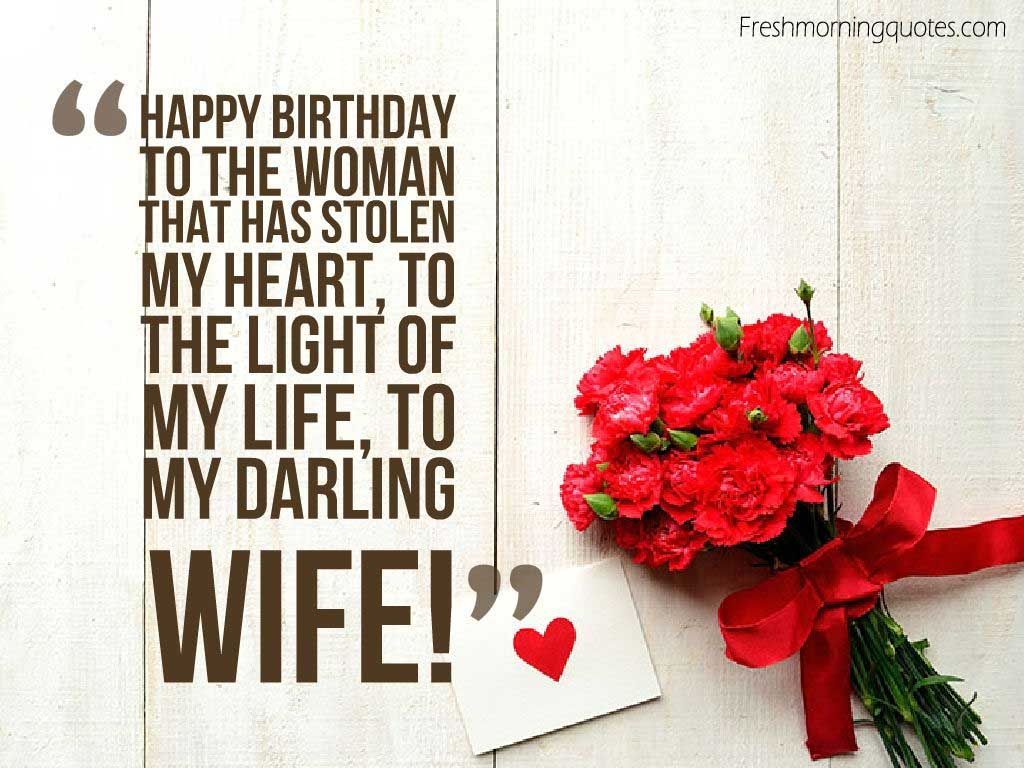 Happy birthday to the women that has stolen my heart for my darling Wife birthday wishes with romantic roses