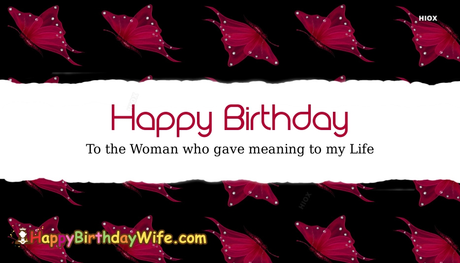 Happy birthday to the women who gave me Wife birthday wishes greetings