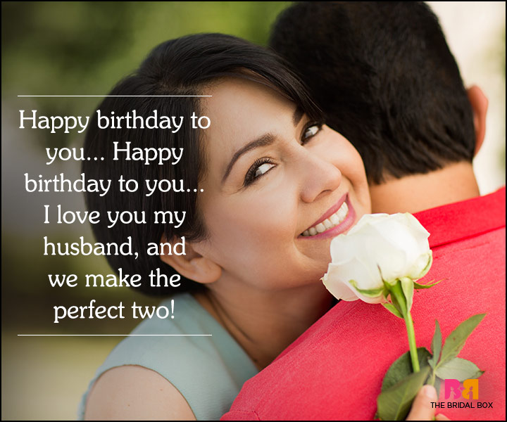 Happy birthday you ...I love you my Husband wishes