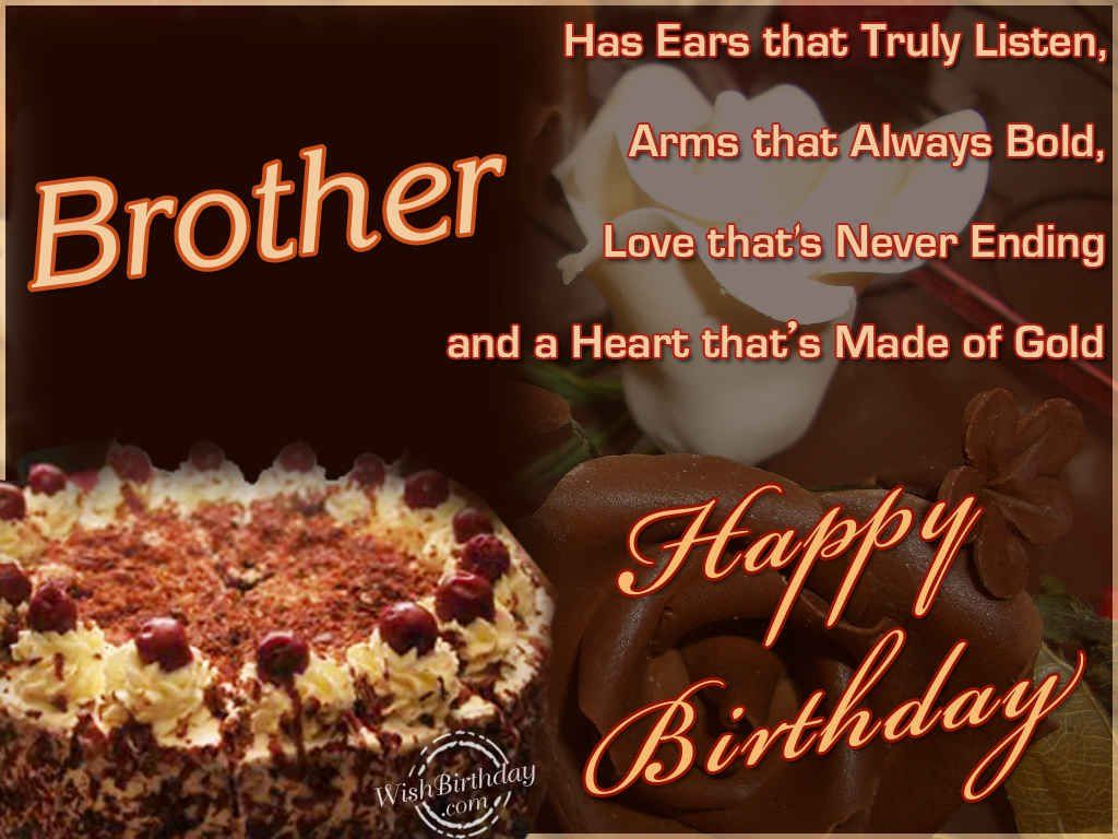 Has ears that truly listen happy birthday wishes & blessing for dear Brother