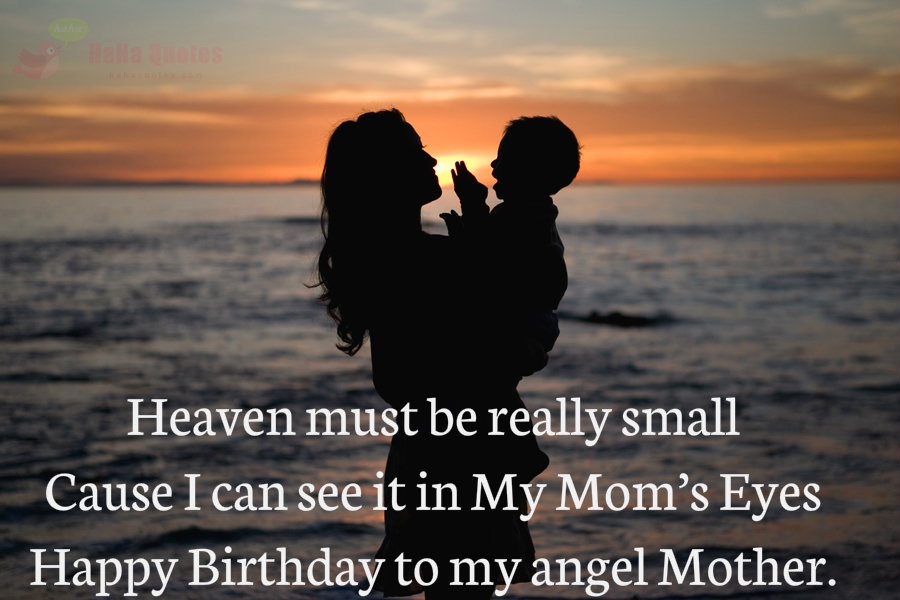 Heaven Must Be Really Small Angel Mother Birthday Message Wish For Her From Son