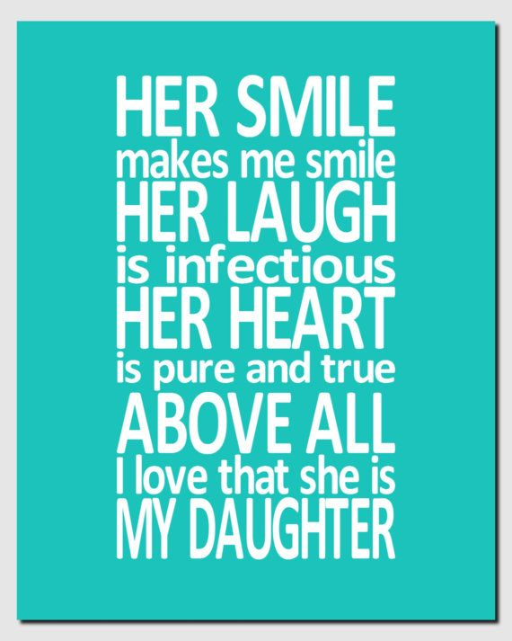 Her Smile Makes Me Daughter Quotes
