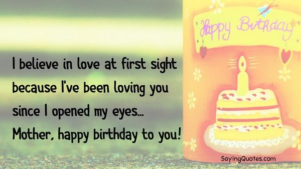 I believe in love at first sight birthday message wish for dear Mother from little son
