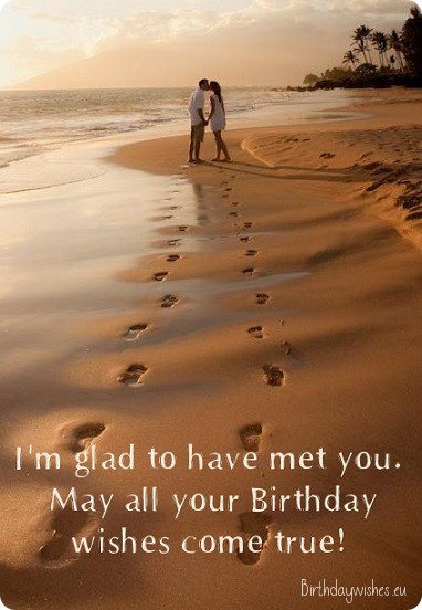I 'm glad to have met you. Wife birthday wishes from amazing husband