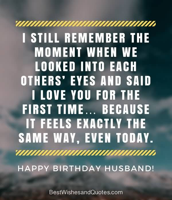I still remember the moment when we looked birthday wishes quote from your love of life