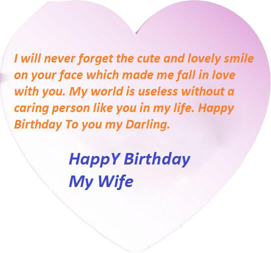 I will never forget the cute and lovely smile for cute Wife birthday wishes from deep of heart