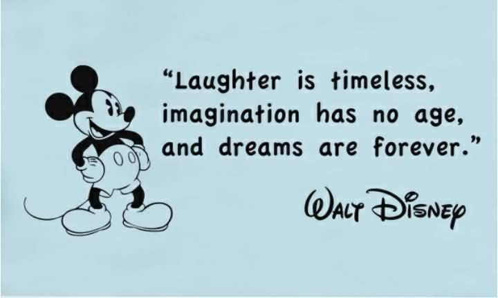 Imagination Has No Age Disney Quotes