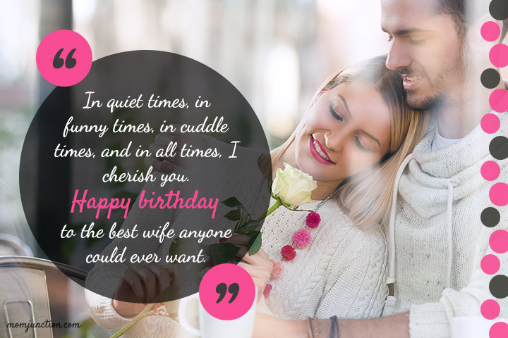 In quiet times, in funny times, in candle times, Wife birthday wishes with flowers