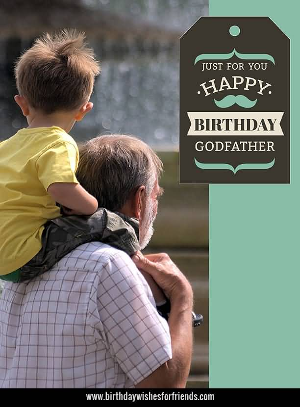 Just for you happy birthday Godfather best greeting