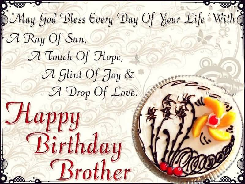 May god bless every day of your Brother happy birthday blessings
