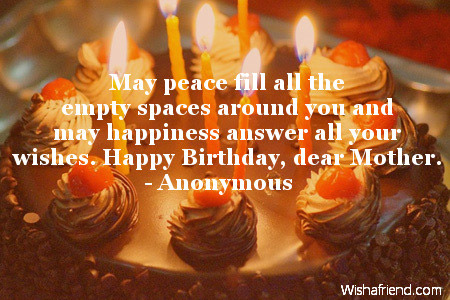 May peace full all the empty spaces birthday wishes to lovely Mother