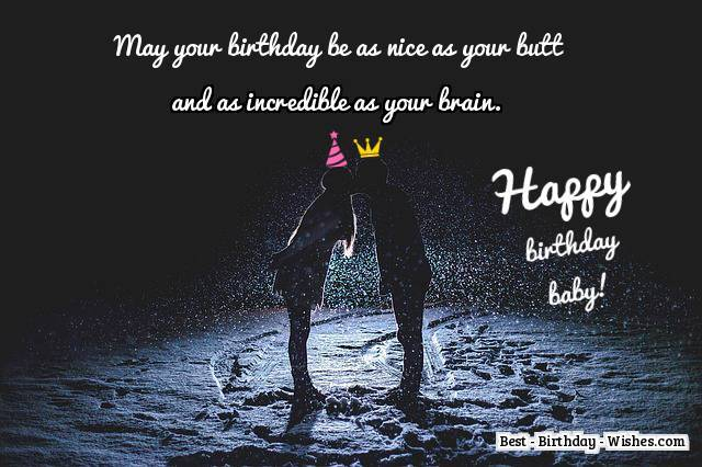 May your birthday be as nice as your for sexy Girlfriend birthday romantic wishes