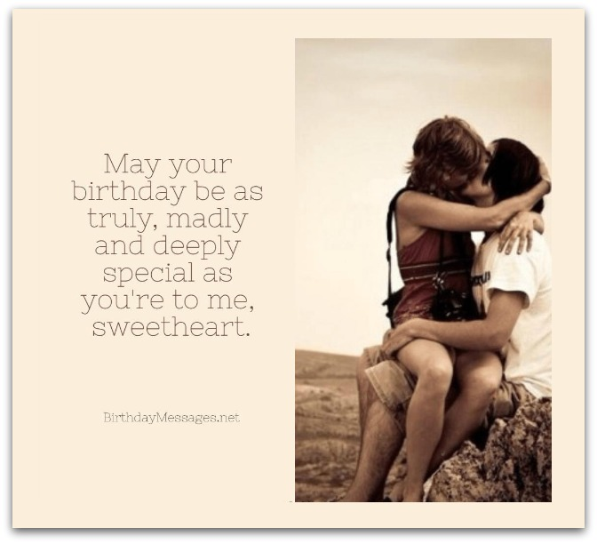 May your birthday be as truly, madly and for dear Girlfriend birthday wishes and greetings