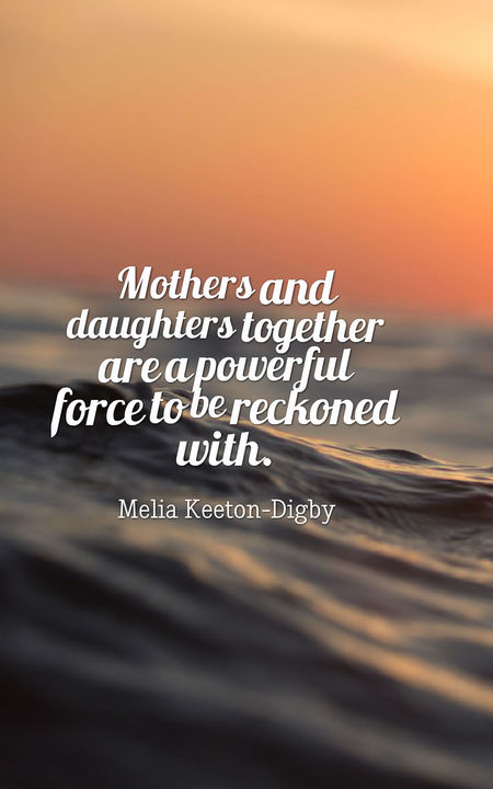 Mothers And Daughters Together Daughter Quotes