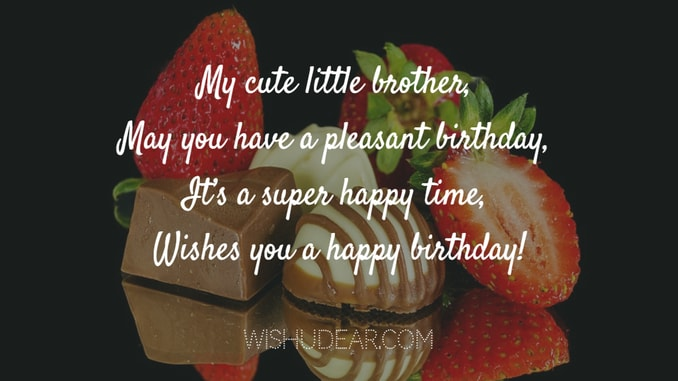 My cute little Brother happy birthday wishes for you