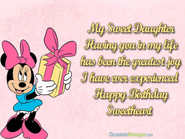 My sweet Daughter having you in my life wishes & lovely greeting