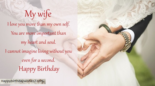 My wife I love you more then my own self. birthday wishes on her special day
