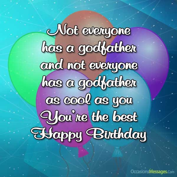 Not everyone has a Godfather as you are cool person happy birthday greetings
