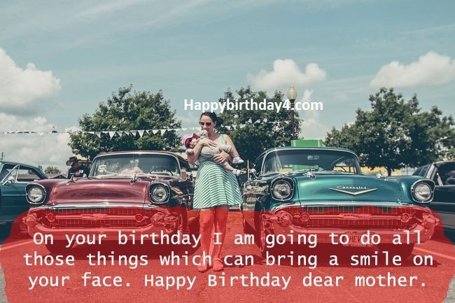 On your birthday i m going to do all those things Mother happy birthday message