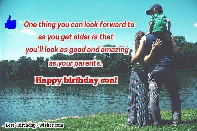 One think you can look forward to Son happy birthday wishes from parents