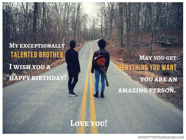 Perfect birthday wish for amazing person your Brother love you message