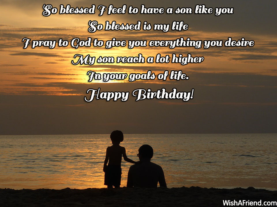 So blessed i feel to have a Son like you happy birthday blessing from father