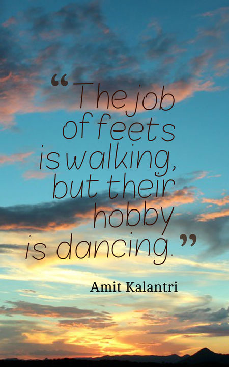 The Job Of Feets Dance Quotes